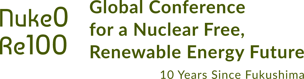 Global Conference for a Nuclear Free, Renewable Energy Future - 10 Years Since Fukushima